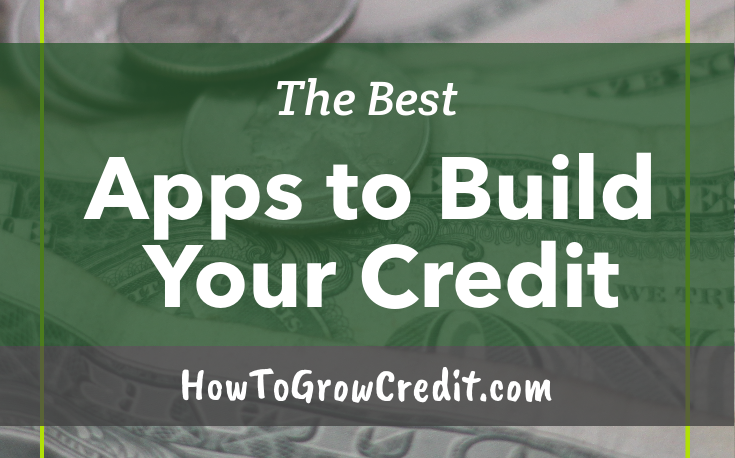 The Best Apps To Build Your Credit